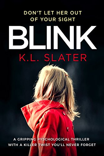 Blink by K L Slater #Review @KimLSlater @Bookouture