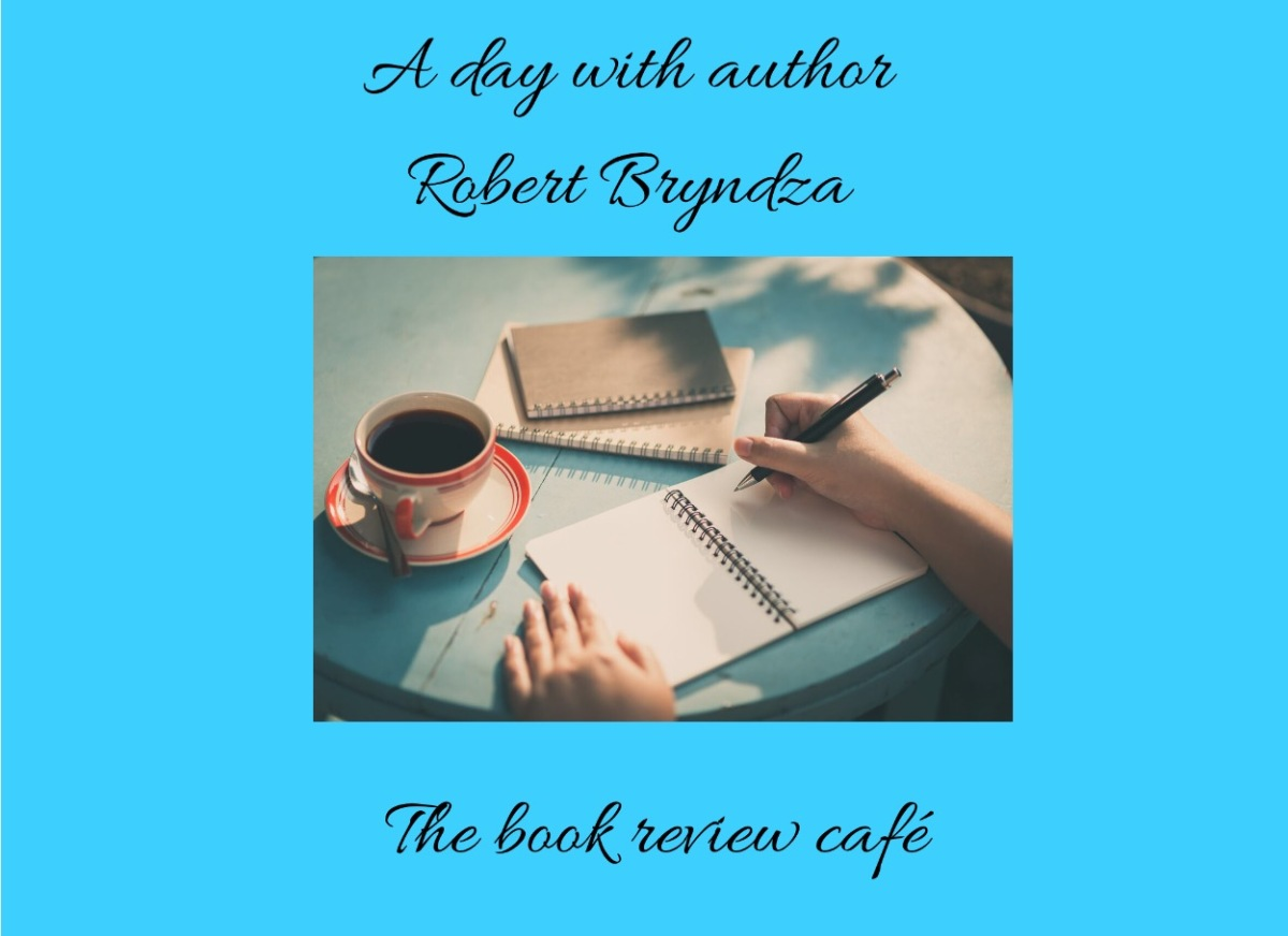 A day with author Robert Bryndza @RobertBryndza
