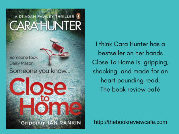 Close To Home By Cara Hunter Bookreview Carahunterbooks The Book