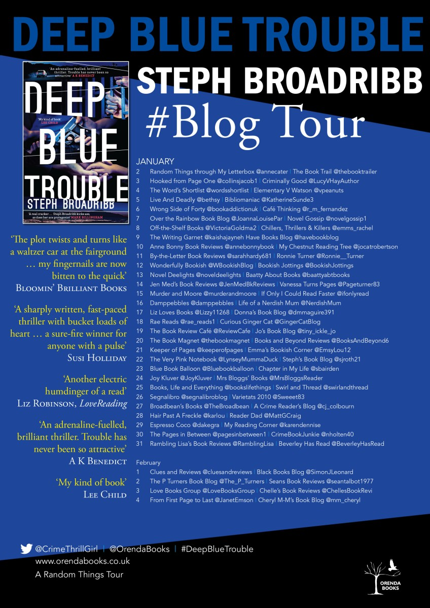 **Blog tour** Deep Blue Trouble by Steph Broadribb #GuestPost @crimethrillgirl @orendaBooks