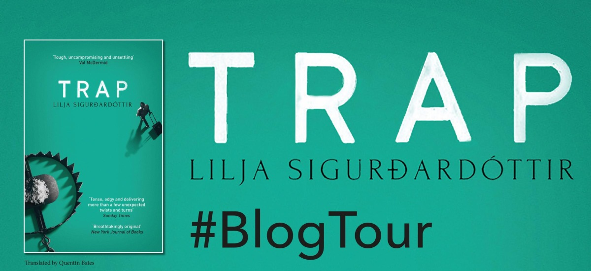 **Blog tour** #Trap by Lilja Sigurdardóttir #GuestPost #ReykjavickNoir @Lilja1972 @OrendaBooks