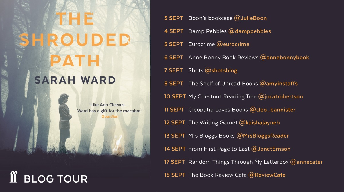**Blog tour** The Shrouded Path by Sarah Ward #Extract @sarahrward1 @FaberBooks @joanna_brl