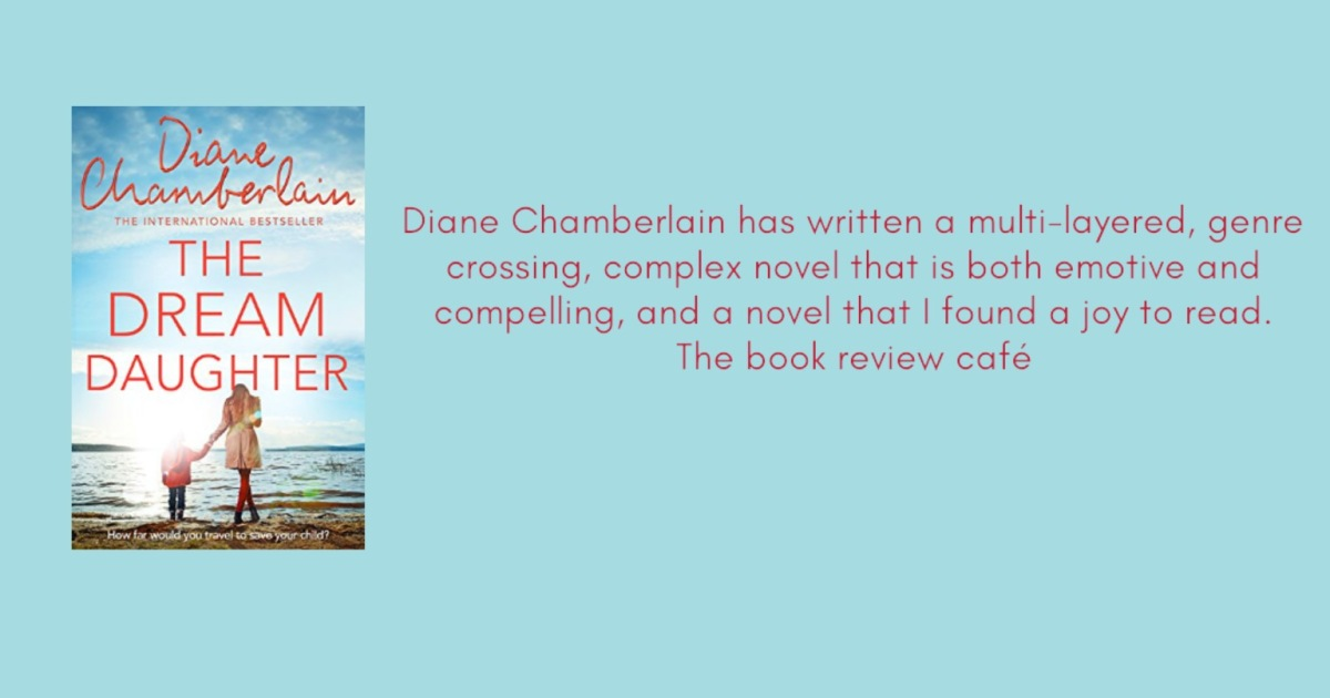 The Dream Daughter by Diane Chamberlain #BookReview @D_Chamberlain