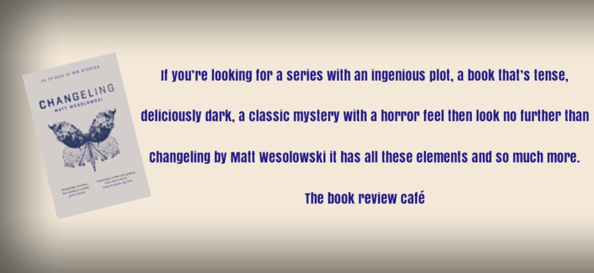 Changeling #SixStories by Matt Wesolowski #BookReview  @OrendaBooks @ConcreteKraken #BookHangoverAward