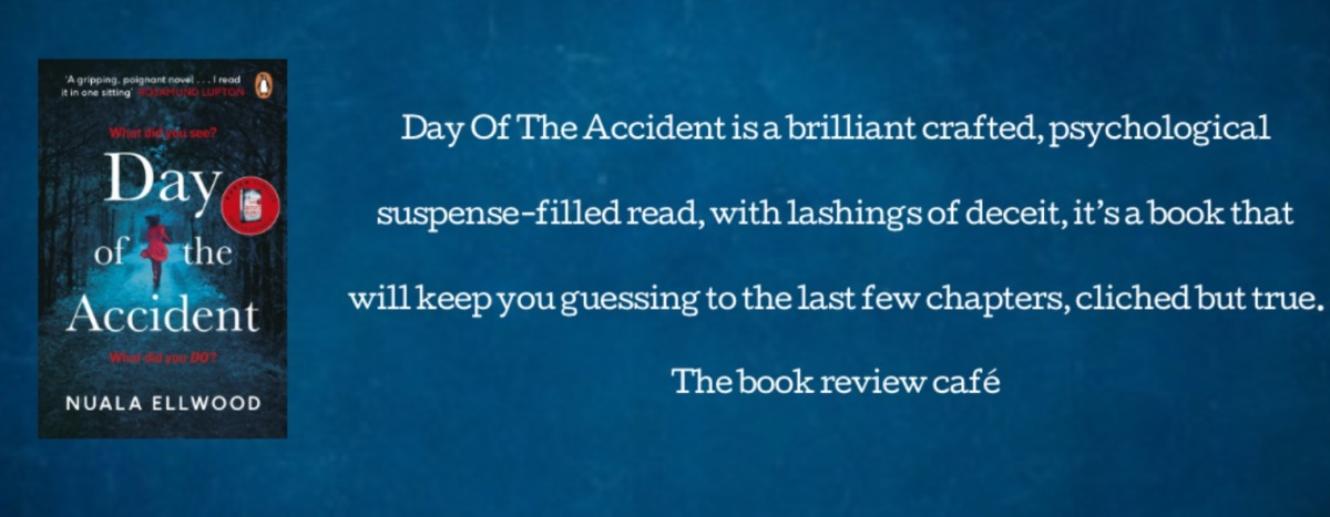 #DayOfTheAccident by Nuala Ellwood #BookReview @NualaWrites @PenguinUKBooks #Giveaway #SignedPaperback