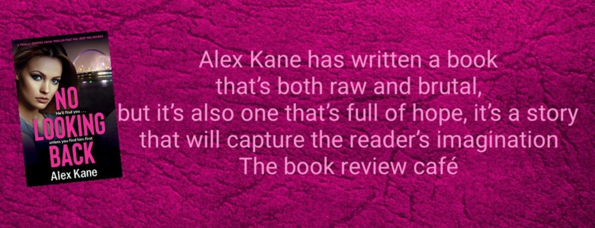 #NoLookingBack by Alex Kane #BlogTour #MustReads @AlexKaneWriter @HeraBooks @BOTBSPublicity