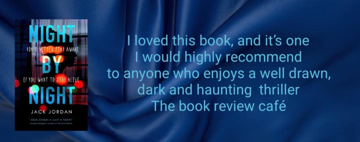 Night By Night by Jack Jordan #BookReview @JackJordanBooks  @CorvusBooks #blogtour #JacksBack #NightByNight #BookHangoverAward