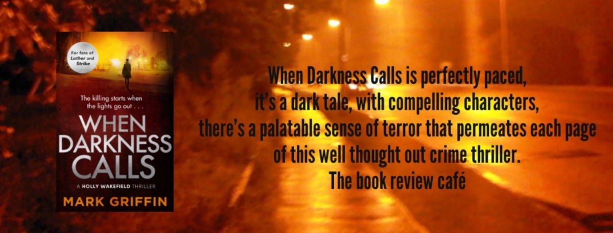 When Darkness Calls by Mark Griffin #Review @themarkgriffin @LittleBrownUK
