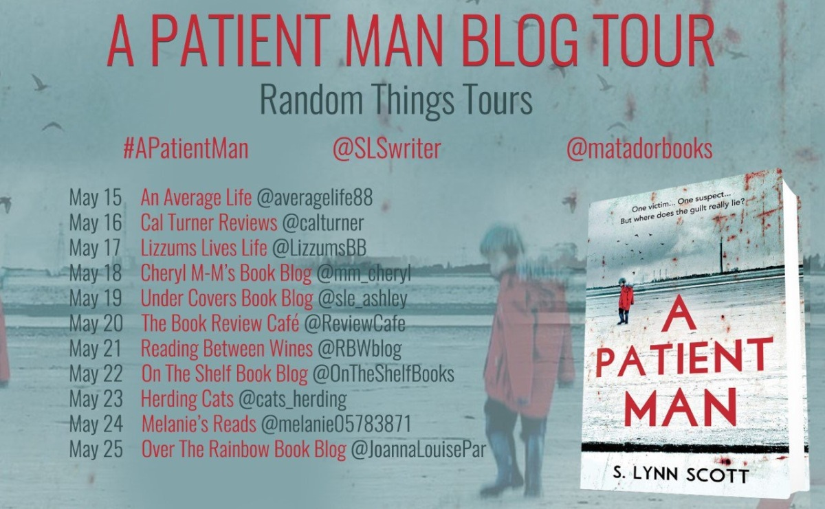 A Patient Man by S. Lynn Scott #BlogTour #Extract @SLSwriter @AnneCater #Randomthingstour #APatientMan @matadorbooks